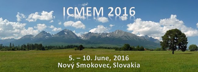 Announcements  : First Announcement - ICMEM 2016 in Slovakia
